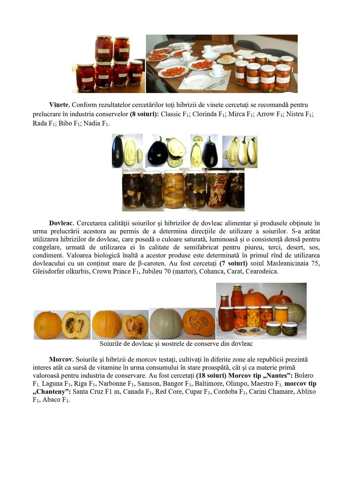 Elaborarea tehnologiei complexe de producere a alimentelor prin utilizarea proceselor moderne de tratare a materiei prime agricole.